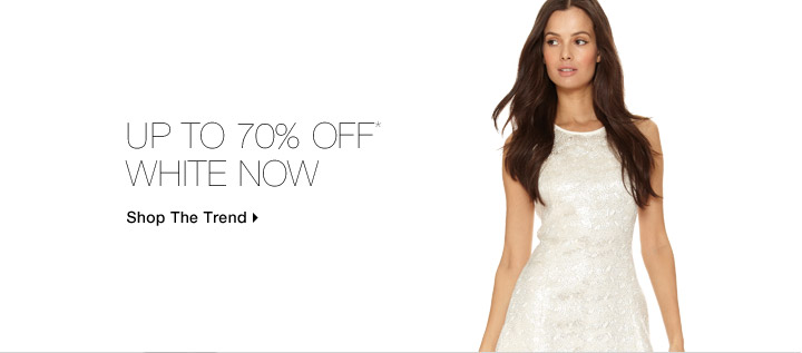 Up To 70% Off* White Now