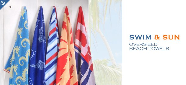 SWIM & SUN: OVERSIZED BEACH TOWELS, Event Ends May 21, 9:00 AM PT >