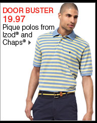 DOOR BUSTER 19.97 Pique polos from Izod® and Chaps®