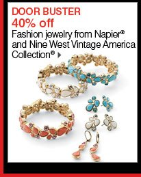 DOOR BUSTER 40% off Fashion jewelry from Napier® and Nine West Vintage America Collection®