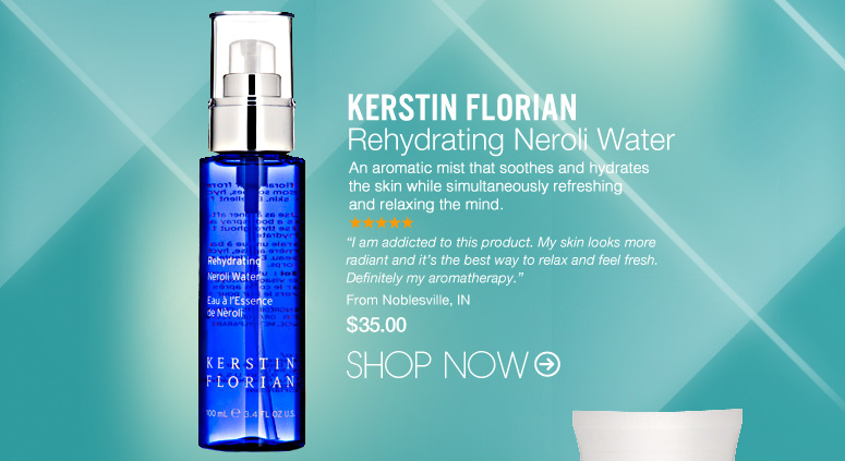 """Kerstin Florian – Rehydrating Neroli Water  An aromatic mist that soothes and hydrates the skin while simultaneously refreshing and relaxing the mind. """"I am addicted to this product. My skin looks more radiant and it's the best way to relax and feel fresh. Definitely my aromatherapy."""" – Noblesville, IN $35.00 Shop Now>>"""