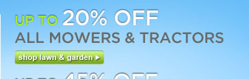 UP TO 20% OFF ALL MOWERS & TRACTORS | shop lawn & garden