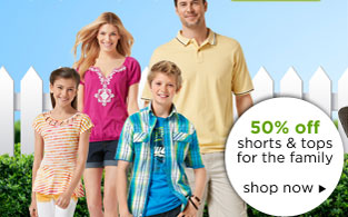 50% off shorts & tops for the family | shop now