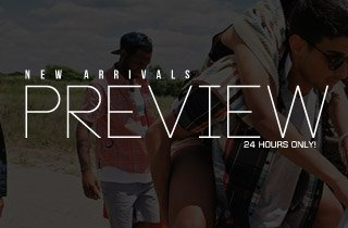 New Arrivals Preview: 24 Hours Only!
