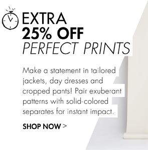 EXTRA 25% OFF PERFECT PRINTS