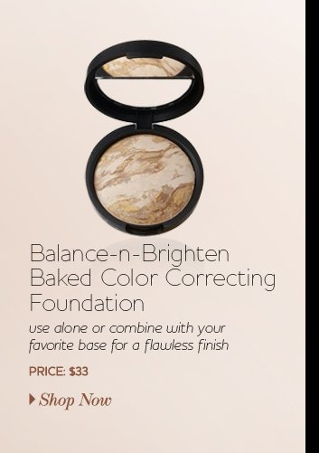 Balance-n-Brighten Baked Color Correcting Foundation - use alone or combine with your favorite base for a flawless finish - $33 - Shop Now