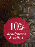 10% Off headpieces & veils
