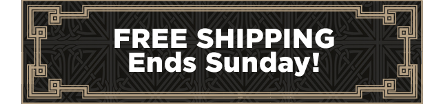 FREE SHIPPING Ends Sunday!