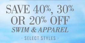 Save 40%, 30%, or 20% Off | Swim & Apparel | Select Styles