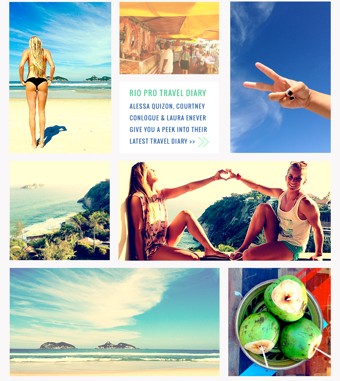 Rio Pro Travel Diary - Alessa Quizon, Courtney Conlogue & Laura Enever give you a peek into their latest travel diary