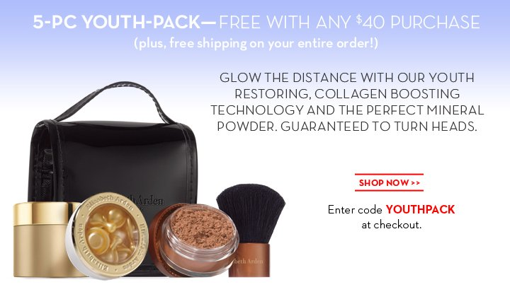 5-PC YOUTHPACK—FREE WITH ANY $40 PURCHASE (plus, free shipping on your entire order!) GLOW THE DISTANCE WITH OUR YOUTH  RESTORING, COLLAGEN BOOSTING TECHNOLOGY AND THE PERFECT MINERAL POWDER. GUARANTEED TO TURN HEADS. SHOP NOW. Enter code YOUTHPACK at checkout.