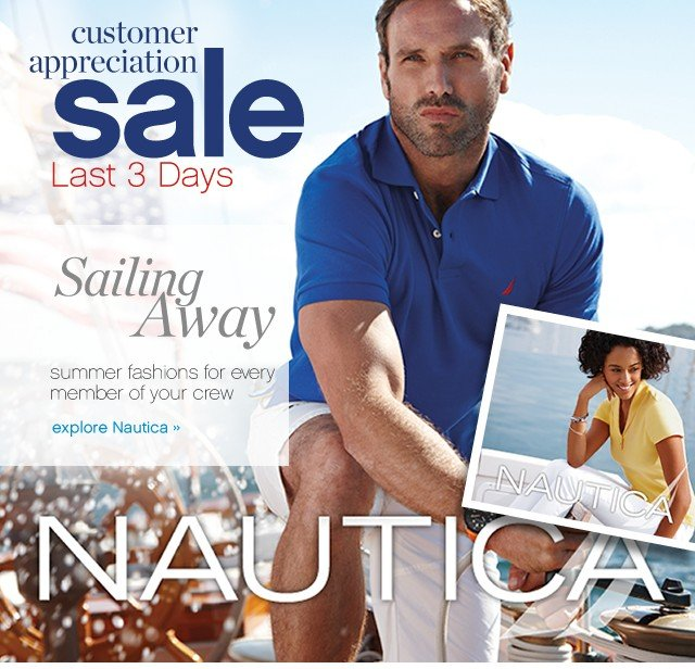 Customer Appreciation Sale. Last Three Days. Sailing Away. Explore Nautica.