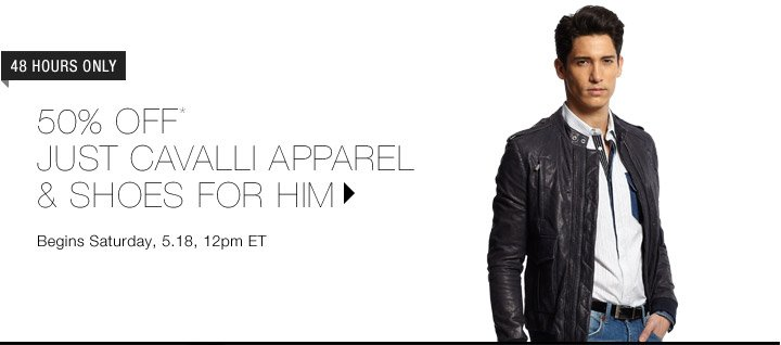 50% Off* Just Cavalli For Him...Shop Now