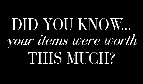 DID YOU KNOW...your items were worth THIS MUCH?