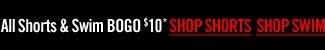 ALL SHORTS & SWIM BOGO $10