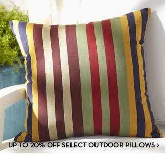 UP TO 20% OFF SELECT OUTDOOR PILLOWS