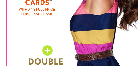 + DOUBLE POINTS† FOR LOVE LOFT CARDMEMBERS