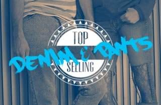 Top Selling Denim and Pants