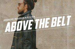Weekend Warrior: Above The Belt