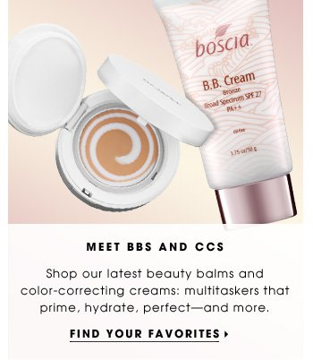 Meet BBs and CCs. Shop our latest beauty balms and color-correcting creams: multitaskers that prime, hydrate, perfect - and more. Find your favorites
