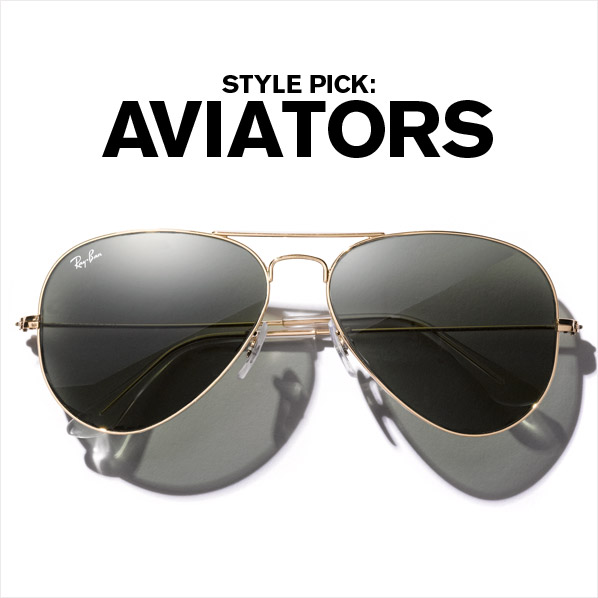 STYLE PICK: AVIATORS