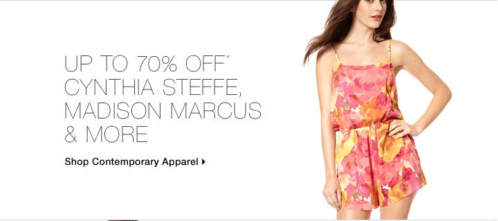 Up To 70% Off* Cynthia Steffe, Madison Marcus & More