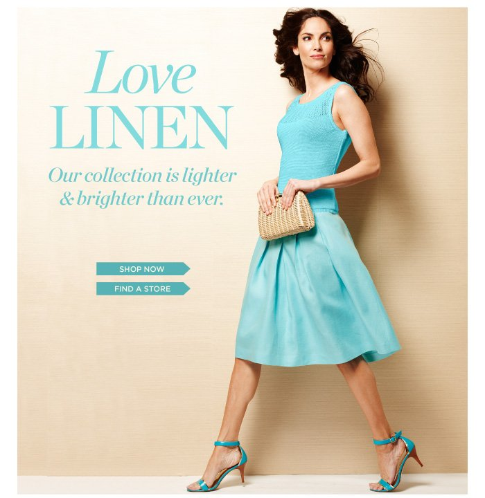 Love Linen - Our collection is lighter and brighter than ever. Shop Now. Find a Store.