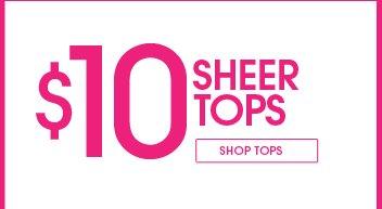 Shop $10 Sheer Tops