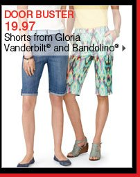 DOOR BUSTER 19.97 Shorts from Gloria Vanderbilt® and Bandolino®