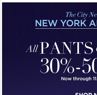 All Pants & Jeans are 30%-50% off, for a limited time only!