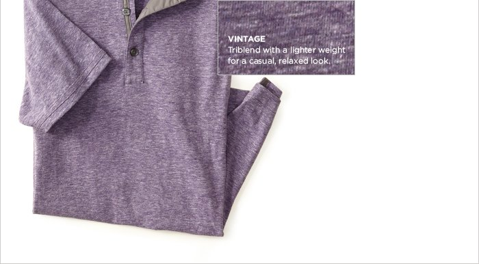 VINTAGE | Triblend with a lighter weight for a casual, relaxed look.