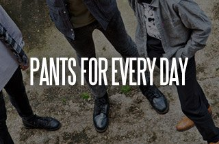 Pants for Everyday