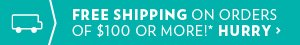 Free shipping on orders of $100 or more!*