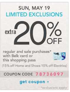 Extra 20% off. Limted Exclusions. SUN, May 19. Get coupon.