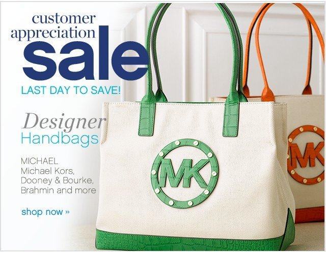 Customer Appreciation Sale. Last day to save! Designer Handbags. Shop now.
