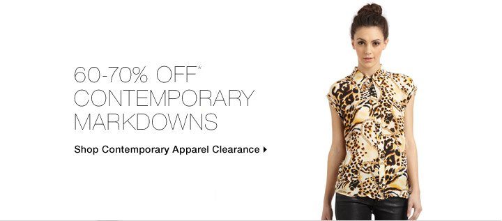 60-70% Off* Contemporary Markdowns