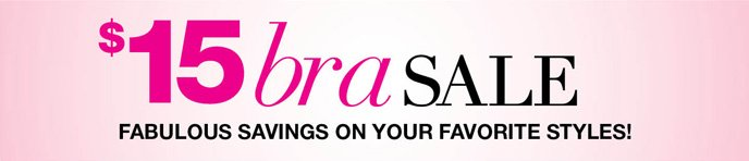 $15 Bra Sale: Fabulous Savings on Your Favorite Styles!