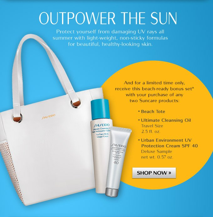 Outpower the Sun and for a limited time only, receive this beach-ready bonus set