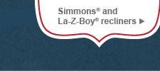 Simmons(R) and La-Z-Boy(R) recliners
