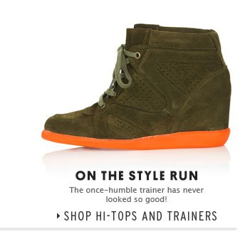 ON THE STYLE RUN - Shop Hi-Tops and Trainers