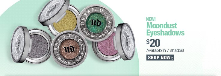 NEW! Urban Decay Moondust Eyeshadows available in 7 shades! $20 SHOP NOW.