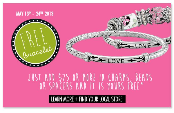 Free* Bracelet - Learn More + Find Your Local Store