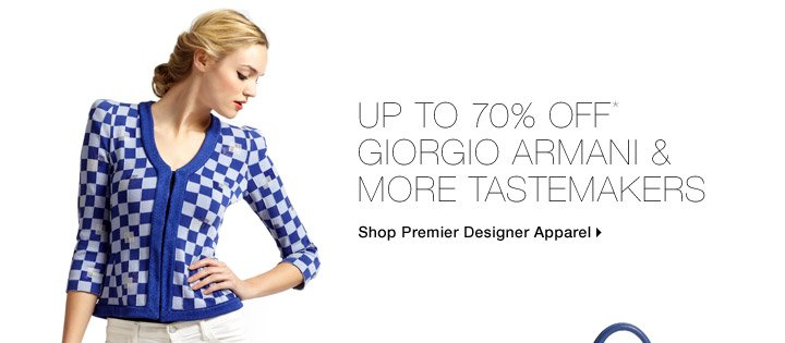 Up To 70% Off* Giorgio Armani & More Tastemakers