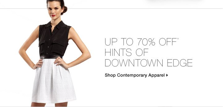 Up To 70% Off* Hints Of Downtown Edge