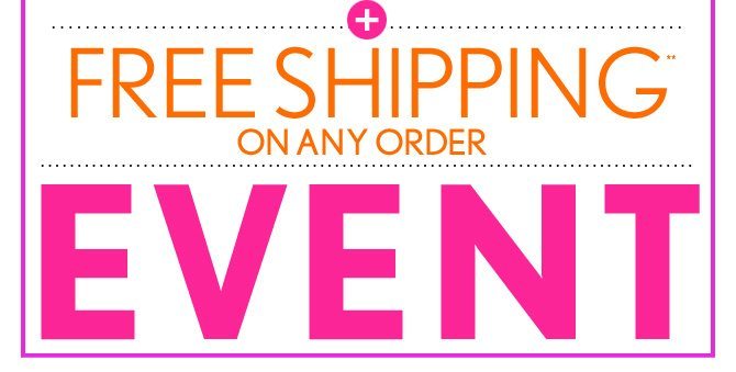 + FREE SHIPPING** ON ANY ORDER