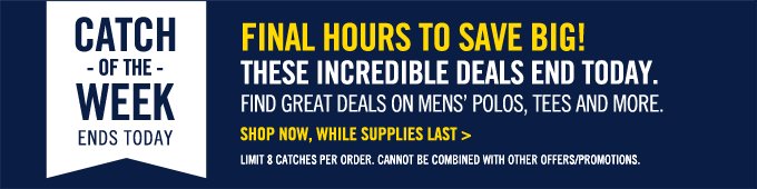 Catch Of The Week! Final hours to save big!