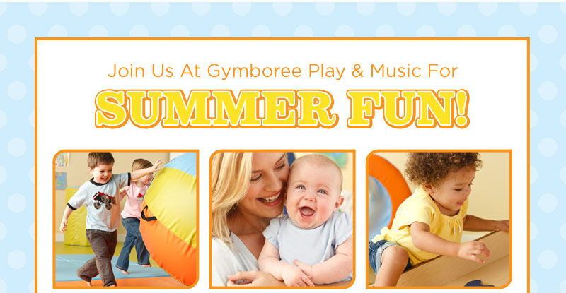 Join Us At Gymboree Play & Music For Summer Fun!