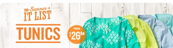 Summer IT LIST | TUNICS | FROM $26.94