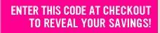 Enter Code At Checkout