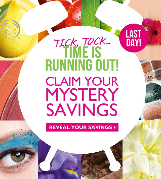 Tick tock... TIME IS RUNNING OUT! CLAIM YOUR MYSTERY SAVINGS -- LAST DAY! -- REVEAL YOUR SAVINGS
